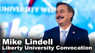 Download Mike Lindell - Liberty University Convocation Video