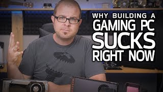 Download 4 Reasons Building a Gaming PC SUCKS Right Now... Video
