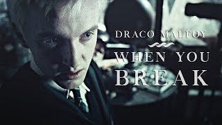 Download Draco Malfoy | When you break Video