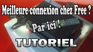 Download [TUTO] AUGMENTER SON DÉBIT (CONNEXION) CHEZ FREE + BAISSER LE PING ! Video