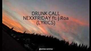 Download NEXXFRIDAY - Drunk Call (Remix ft. J Roa & Yuri) Lyrics Video