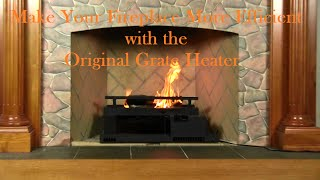 Download Maximize Your Fireplaces Efficiency With The Original Grate Heater Video