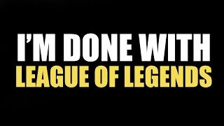 Download I'm Done With League of Legends Video