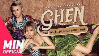Download Ghen - OFFICIAL MV FULL | KHẮC HƯNG x MIN x ERIK Video