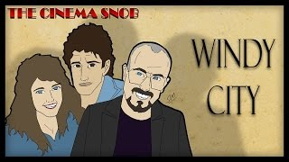 Download The Cinema Snob: WINDY CITY Video