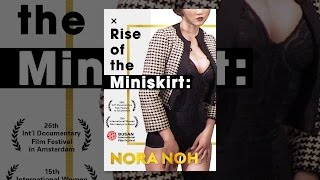 Download Nora Noh: Rise of the Miniskirt Video