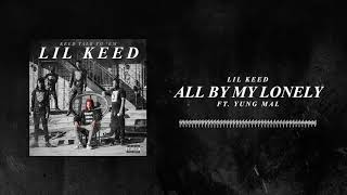 Download Lil Keed - All By My Lonely (ft. Young Mal) Video