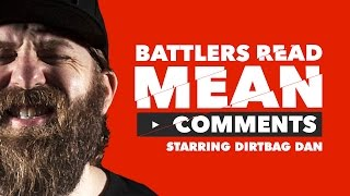 Download KOTD - Battlers Read Mean Comments - Dirtbag Dan Edition Video