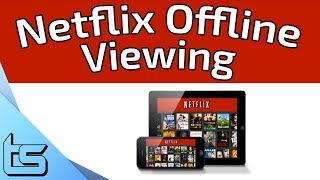 Download Netflix - How To Download & Watch Content Offline Legally Video