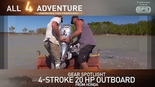 Download Gear Spotlight: Honda 4-stroke 20 HP Outboard ► All 4 Adventure TV Video