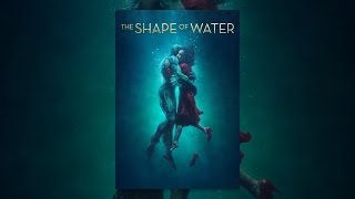 Download The Shape of Water Video