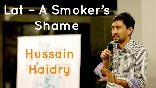 Download ″Lat″ - A Smoker's Shame - Hussain Haidry at The Poetry Lounge | The Storytellers Video