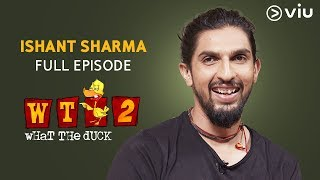 Download Ishant Sharma on What The Duck Season 2 | FULL EPISODE | Vikram Sathaye | WTD 2 | Viu India Video