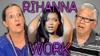 Download Elders React to Rihanna - Work (Explicit) Video