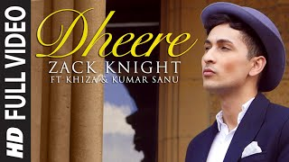 Download Exclusive: 'Dheere' FULL VIDEO Song | Zack Knight | T-Series Video
