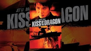 Download Kiss of the Dragon Video