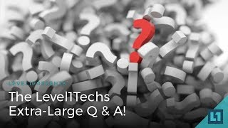 Download The Level1 Techs Extra-Large Q & A! Video