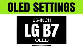 Download (2017 OLED TV Settings) LG B7, C7, E7, G7, W7 TV - Brightest Picture + Game Mode Setup Video