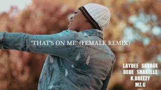 Download Yella Beezy ″That's On Me″ (Female Remix) Laydee Savage, Dede Shakelle, K.Breezy, Mz.G Video