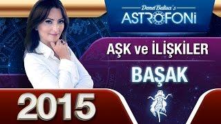 Download BAŞAK Burcu 2015 AŞK, ilişkiler astroloji ve burç yorumu Video