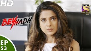 Download Beyhadh - बेहद - Episode 53 - 22nd December, 2016 Video