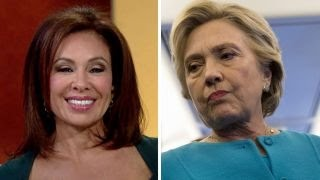 Download Judge Jeanine on Clinton's aides: They're afraid of her Video