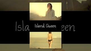 Download Island Queen Video
