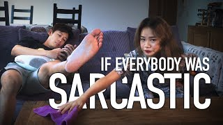 Download If Everybody Was Sarcastic Video
