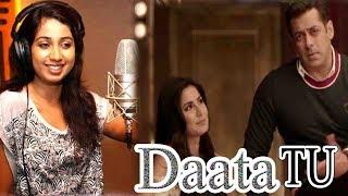 Download 4 SONG Tiger Jinda hai Daata tu Shreya Ghoshal Song Salman khan Pbh News Video