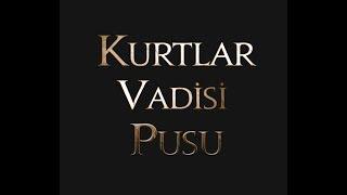 Download Kurtlar Vadisi Pusu Yayını Video