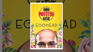 Download Ondu Motteya Kathe Egghead Video
