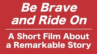 Download Be Brave and Ride On - A Short Film About a Remarkable Story Video
