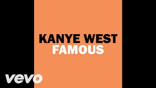 Download Kanye West - Famous (Audio) Video
