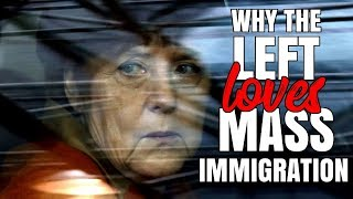 Download Why the Left Loves Mass Immigration Video