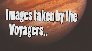 Download Images taken by the Voyagers|Curiousminds97 Video