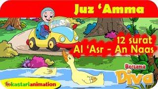 Download 12 Surat Juz Amma Al Asr - An naas bersama Diva | Kastari Animation Official Video