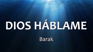Download C0044 DIOS HÁBLAME - Barak (Letras) Video