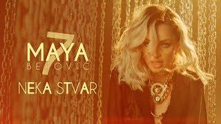 Download Maya Berović - Neka Stvar Video