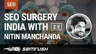 Download SEO Surgery India 2.5 with Nitin Manchanda Video
