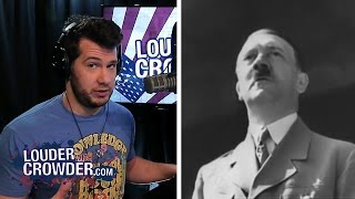 Download Yes, Hitler was a Liberal Socialist... | Louder With Crowder Video