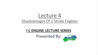 Download Internal Combustion Engine- Disadvantages Of 2 Stroke Engine (Lecture 4) Video
