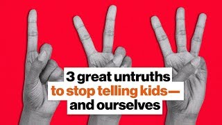 Download 3 great untruths to stop telling kids—and ourselves | Jonathan Haidt Video