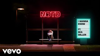 Download NOTD, Bea Miller - I Wanna Know (Audio) ft. Bea Miller Video