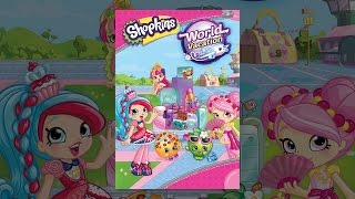 Download Shopkins World Vacation Video