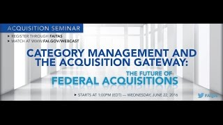 Download Category Management and the Acquisition Gateway: The Future of Federal Acquisitions Video