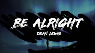 Download Dean Lewis - Be Alright (Lyrics) Video