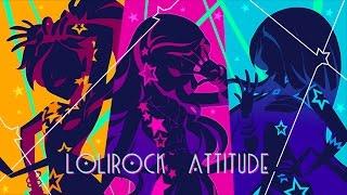 Download LoliRock Attitude | Vidéoclip | LoliRock Video