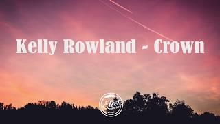 Download Kelly Rowland - Crown (Lyrics) Video