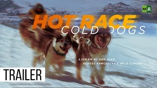 Download Hot Race, Cold Dogs: 2,100 km by dog sled across Kamchatka's wild tundra (Trailer) Premiere 24/09 Video