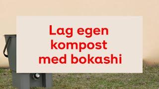 Download Lag egen kompost med bokashi Video
